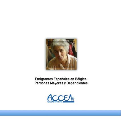 Emigrantes Españoles en Bélgica: Personas Mayores y Dependientes